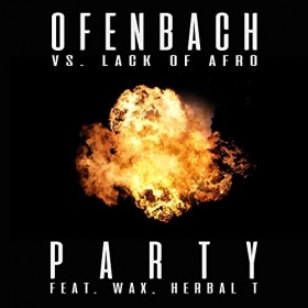OFENBACH VS. LACK OF AFRO FEAT. WAX & HERBAL T - PARTY